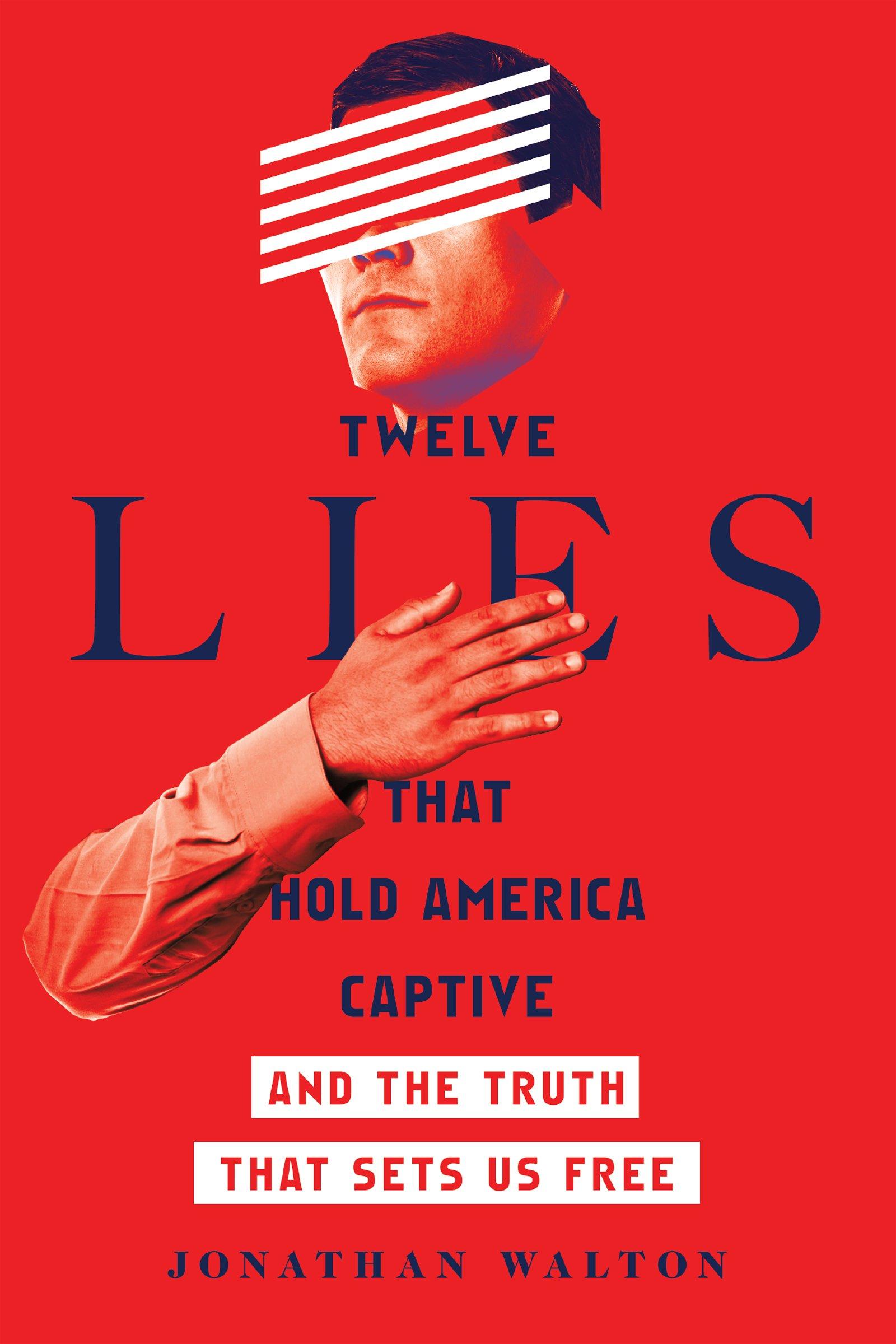 Amazon.com: Twelve Lies That Hold America Captive: And the Truth That Sets  Us Free (9780830845583): Jonathan Walton, Greg Jao: Books
