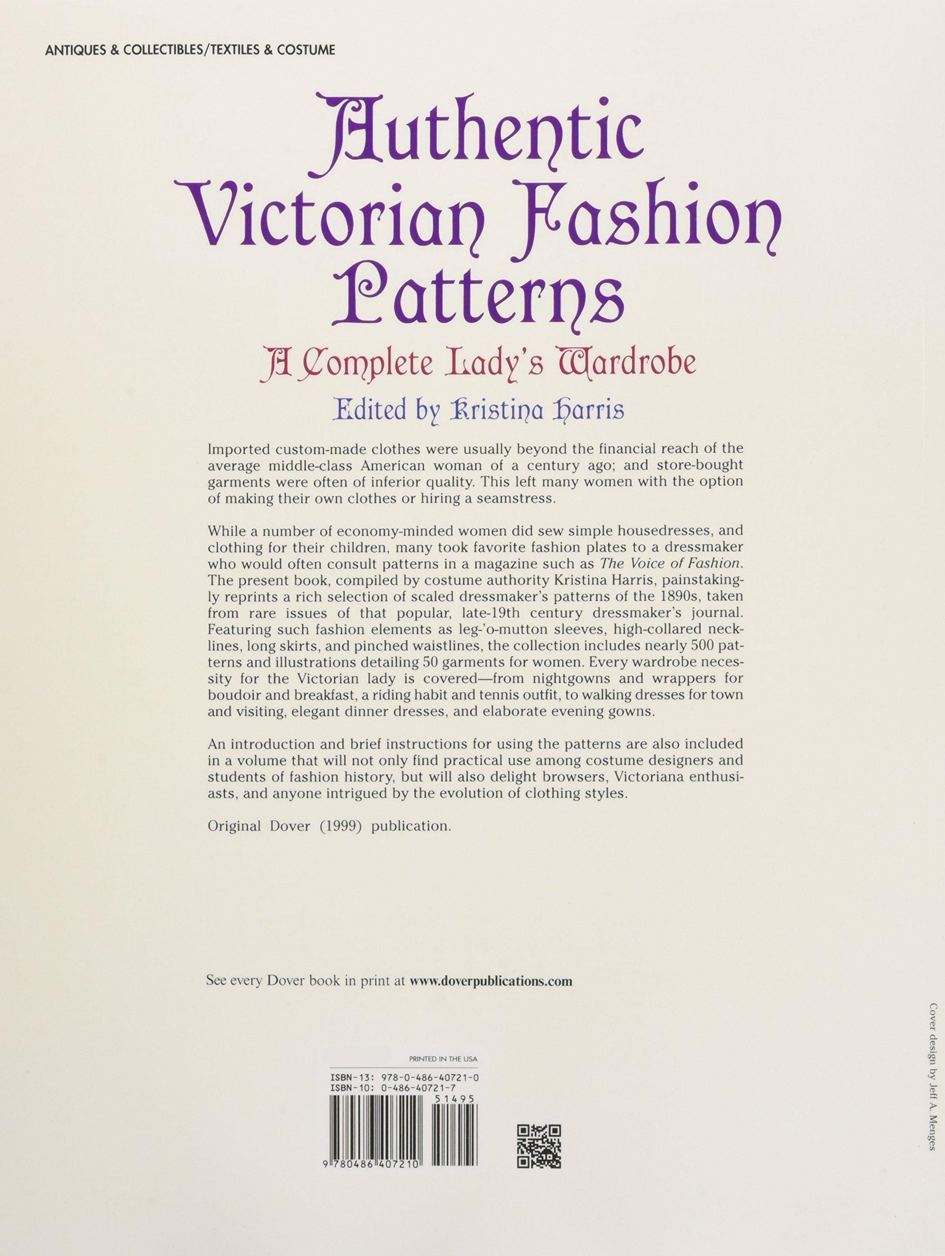 Authentic Victorian Fashion Patterns: Aplete Lady's Wardrobe (dover  Fashion And Costumes): Kristina Harris: 9780486407210: Amazon: Books