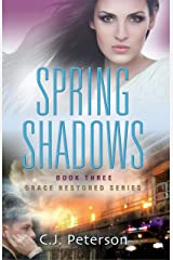 Spring Shadows: Grace Restored Series, Book 3 Kindle Edition