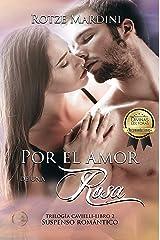 Por el amor de una rosa: Thriller romántico (Trilogía Cavielli nº 2) (Spanish Edition) Kindle Edition