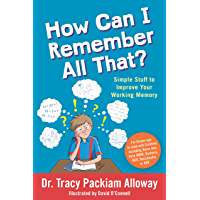 How Can I Remember All That?: Simple Stuff to Improve Your Working Memory (English Edition)