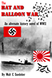 The Bat and Balloon War -- An Alternate History of WWII
