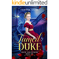 Tamed by a Duke (Wilful Wallflowers Book 1) (English Edition)