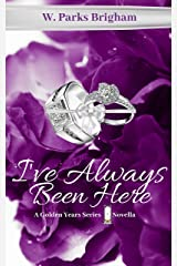 I've Always Been Here (The Golden Years Series) Kindle Edition