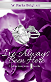 I've Always Been Here (The Golden Years Series)
