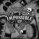 Impossible - EP [Explicit]
