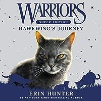 Warriors Super Edition: Hawkwing's Journey: Warriors Super Edition, Book 9
