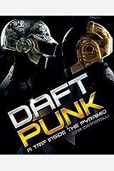 Daft Punk: A Trip Inside the Pyramid Kindle Edition