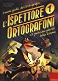 L'ispettore Ortografoni e il furto dei gioielli della Corona. I mini gialli dell'ortografia. Con adesivi: 1