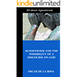 AGNOSTICISM AND THE POSSIBILITY OF A DISCOURSE ON GOD