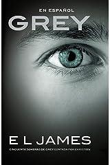 Grey (En espanol): Cincuenta sombras de Grey contada por Christian (Spanish Edition) Paperback