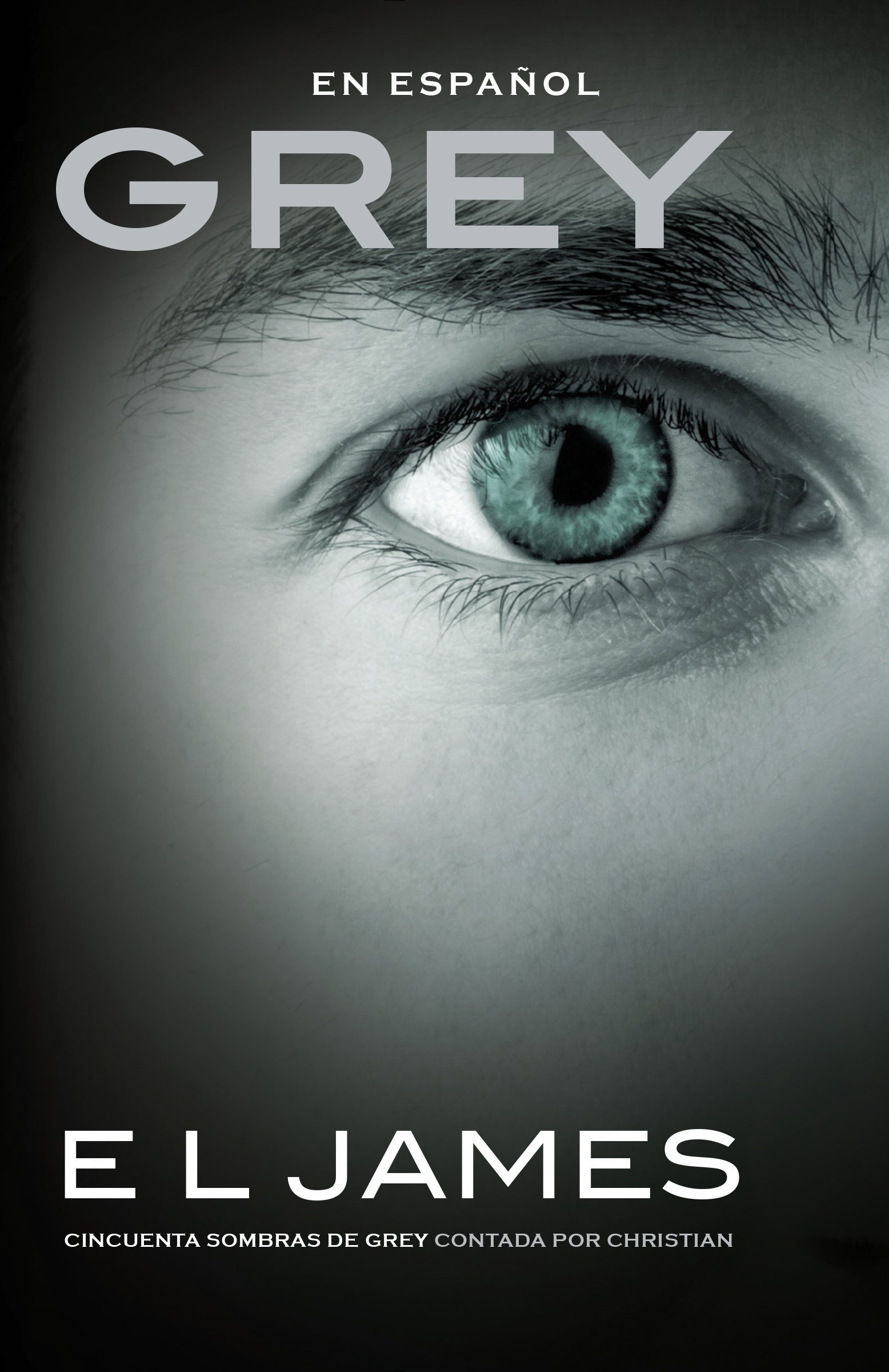 Grey Cincuenta Sombras De Grey Contada Por Christian Spanish Edition 9781101971543 James E L Books