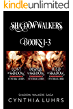 The Shadow Walkers Saga Books 1-3: Lost in Shadow, Desired by Shadow, Iced in Shadow