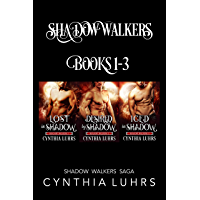 The Shadow Walkers Saga Books 1-3: Lost in Shadow, Desired by Shadow, Iced in Shadow (English Edition)