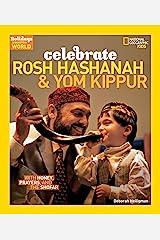 Holidays Around the World: Celebrate Rosh Hashanah and Yom Kippur: With Honey, Prayers, and the Shofar Paperback