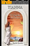 Yianna 1: O SEGREDO DOS YIARAS