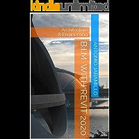 B.I.M. With REVIT 2020: Architecture & Engineering (English Edition)