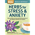 Herbs for Stress & Anxiety: How to Make and Use Herbal Remedies to Strengthen the Nervous System. A Storey BASICS Title: How to Make and Use Herbal Remedies ... the Nervous System. A Storey BASICS Title
