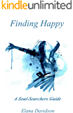 Finding Happy: A Soul-Searchers Guide