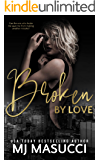 Broken by Love: A Second Chance Romance Standalone (The Full Circle Series Book 1)