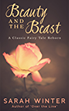 Beauty and the Beast (Fairy Tales Reborn Book 1)