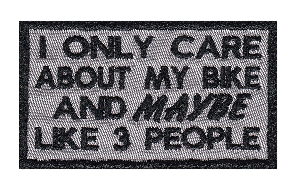 Multi Option I Only Care About My Bike And Maybe Like 3 Other People Funny Biker Motorcycle Patch GLUE-0226-SV-BK