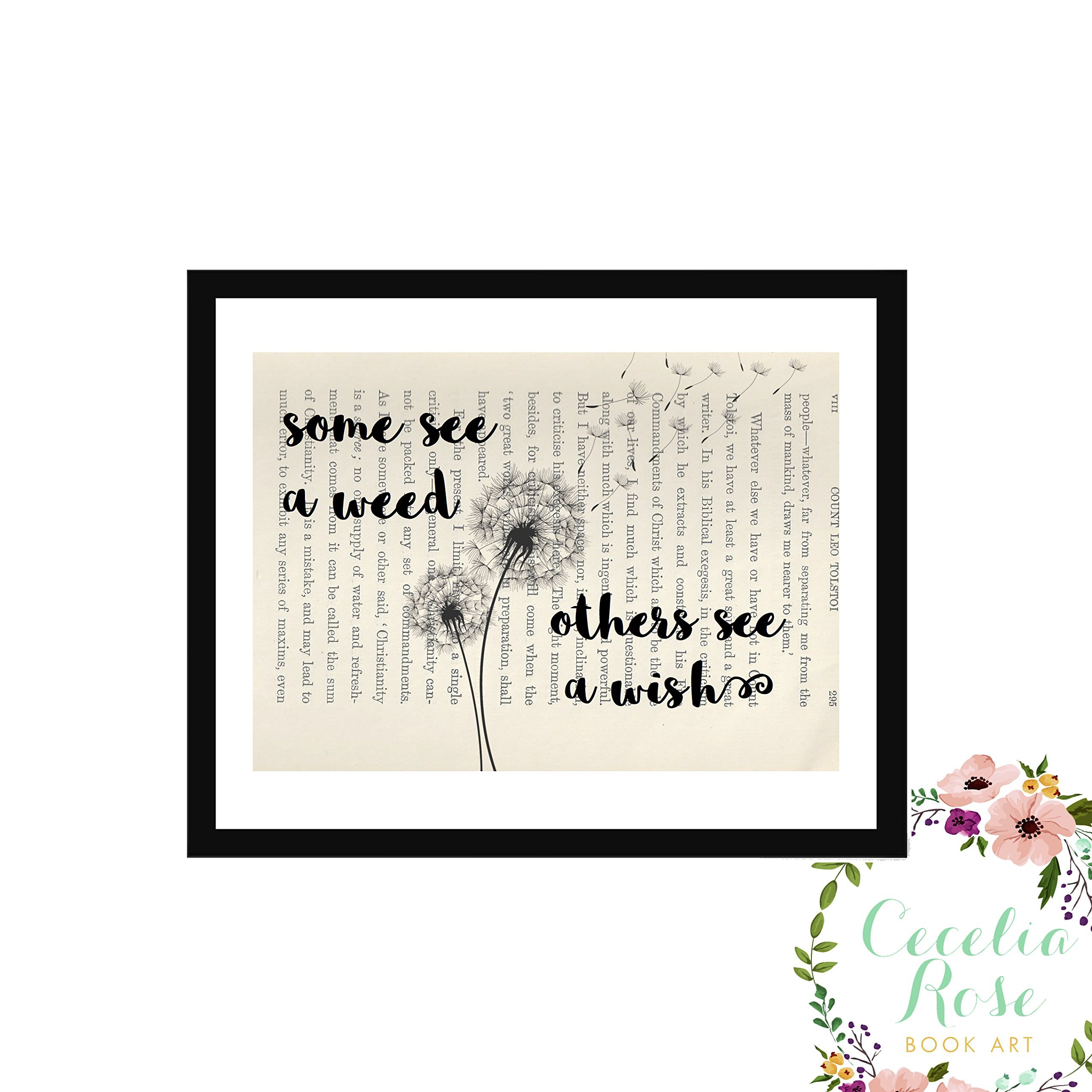 Some See A Weed Others See A Wish Dandlion Farmhouse Inspirational Quote Upcycled Vintage Book Page Unframed