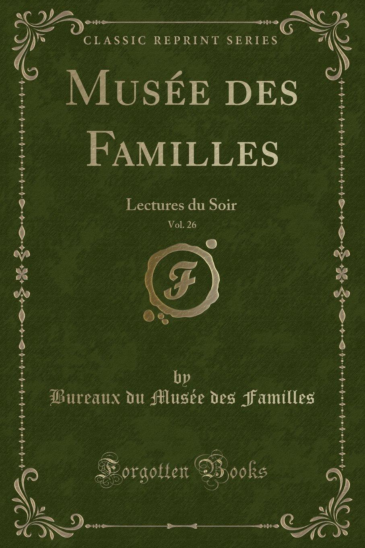 Download Musée des Familles, Vol. 26: Lectures du Soir (Classic Reprint) (French Edition) PDF