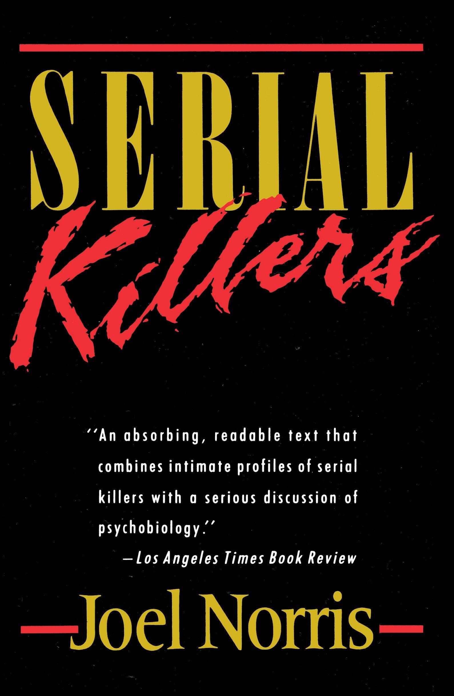 Serial Killers: Joel Norris: 9780385263283: Amazon com: Books