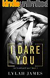I DARE YOU (Truth And Dare Duet Book 2)