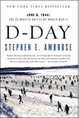 D-Day: June 6, 1944: The Climactic Battle of World War II Kindle Edition