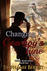 Changing A Cowboy's Tune (Rodeo Road Book 1) Kindle Edition