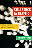 Still Stuck in Traffic: Coping with Peak-Hour Traffic Congestion (James A. Johnson Metro Series)