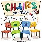 Chairs on Strike: A Funny, Rhyming, Read Aloud Kid's Book For Preschool, Kindergarten, 1st grade, 2nd grade, 3rd grade, or Ea