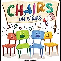 Chairs on Strike: A Funny, Rhyming, Read Aloud Kid's Book For Preschool, Kindergarten, 1st grade, 2nd grade, 3rd grade…