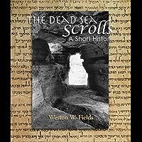 The Dead Sea Scrolls: A Short History (English Edition)