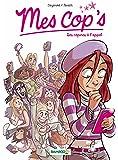 Mes cop's - tome 1: Des copines à l'appel