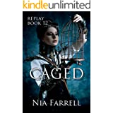 Replay Book 12: Caged
