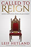 Called To Reign: Living and Loving from a Place of Rest