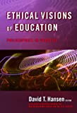 Ethical Visions of Education: Philosophy in Practice
