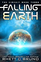 Falling Earth: A Space Opera Series (The Circuit Saga Book 3) Kindle Edition