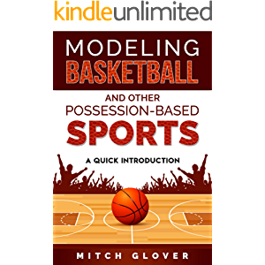 Modeling Basketball and Other Possession-Based Sports: A Quick Introduction