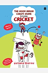 The Good Indian Child's Guide: To Playing Cricket: 1 Paperback