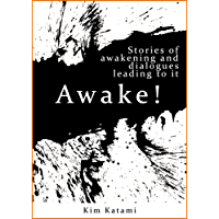 Awake!: Stories of Awakening and Dialogues Leading To It (Open Heart Book 1) (English Edition)