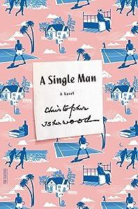 A Single Man: A Novel (FSG Classics)