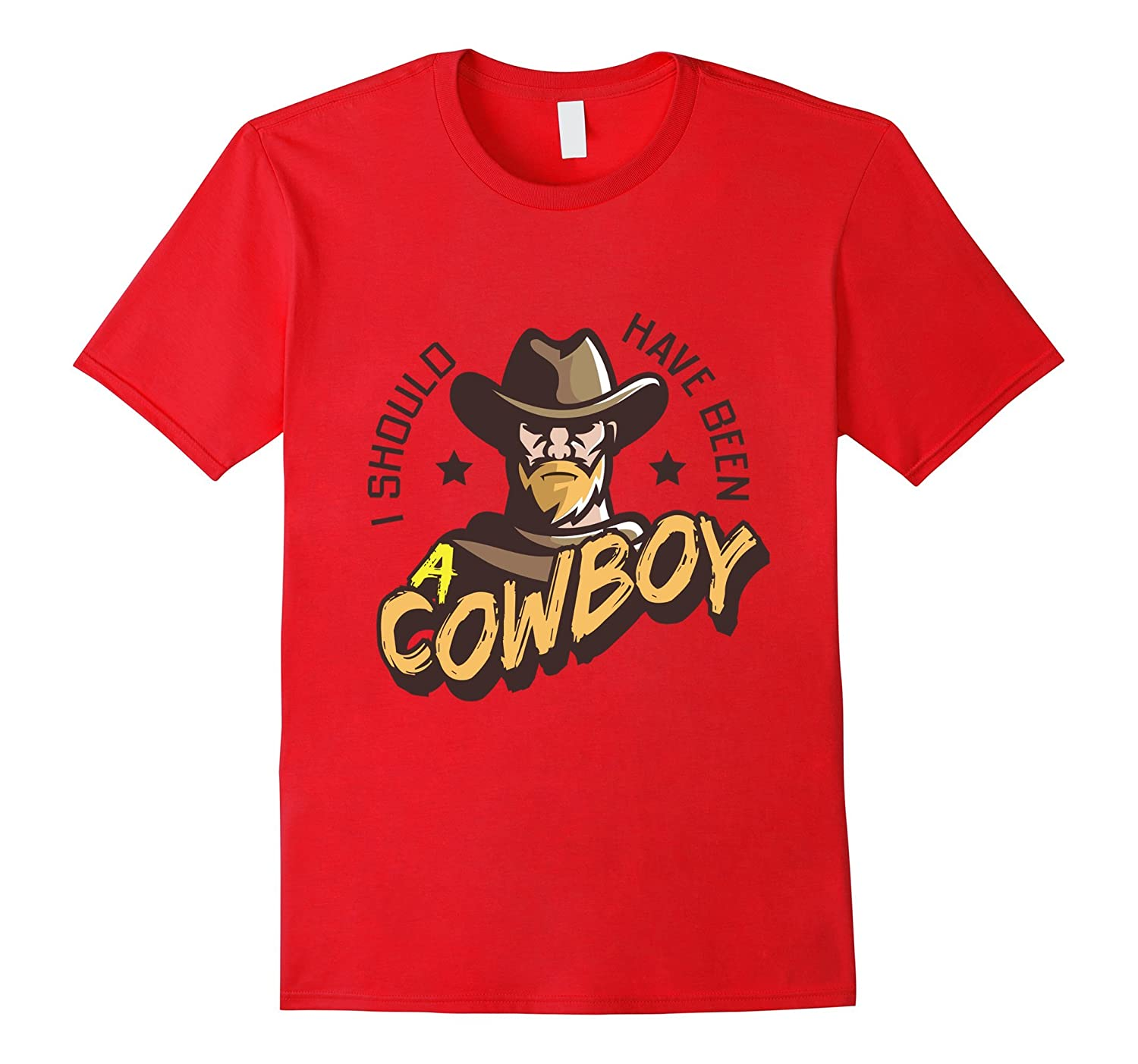I Should Have Been A Cowboy T-Shirt-BN