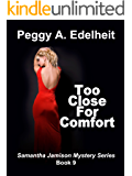 Too Close For Comfort (Samantha Jamison Mystery Book 9)