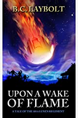 Upon a Wake of Flame (A tale of The 10th Lunen Regiment) Kindle Edition