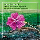 アントニオ・ロゼッティ:オーボエ協奏曲と交響曲集