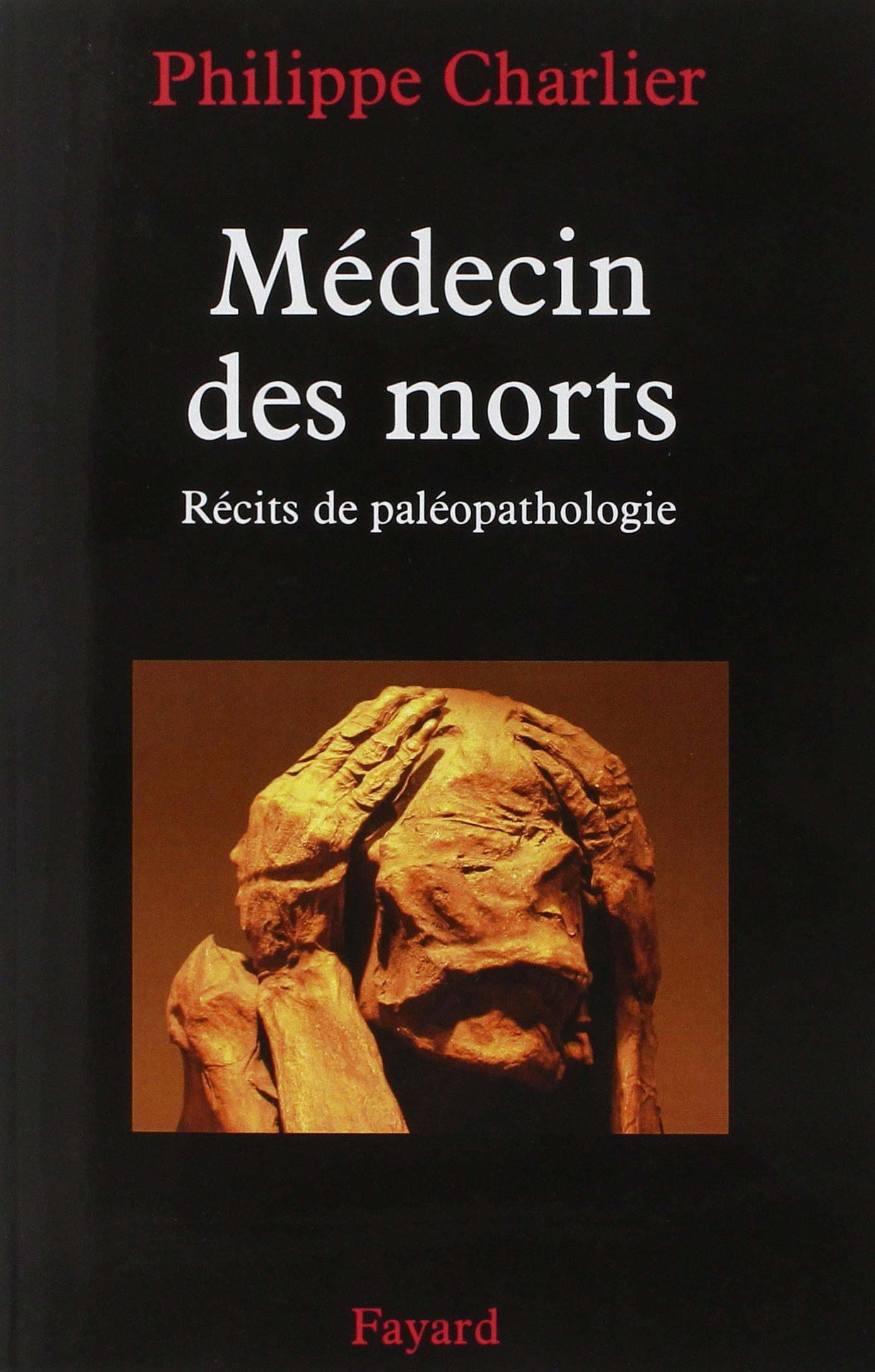 """Résultat de recherche d'images pour """"Médecin des morts : « récits de paléopathologie »"""""""